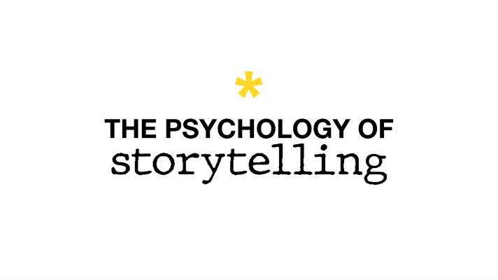 The psychology of storytelling